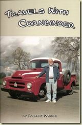"""Travels With Cornbinder"" A delightful book about the many travels of Robert Woods and his truck, Cornbinder.   Available at Made in Chico madeinchicostore.com"