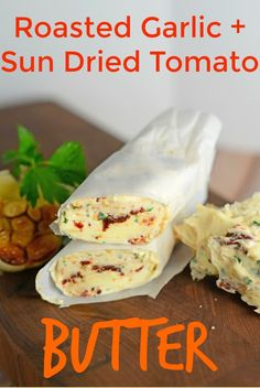 Roasted Garlic and Sun Dried Tomato Butter- An Italian blend of butter ...
