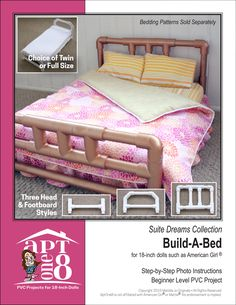 Pixie Faire Suite Dreams Collection: Build-A-Bed PVC Pattern for 18 inch American Girl Doll Pvc Furniture, Barbie Furniture, Full Bed Frame, Pvc Pipe Projects, Built In Bed, Ag Dolls, Girl Dolls, Upholstery Foam, Headboard And Footboard