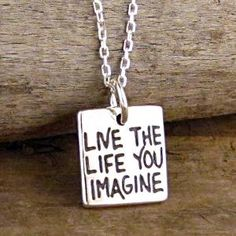 Live the Life You Imagine Necklace Sterling Silver by HANNI for my wife