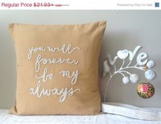 Quote pillows, you will forever be my always pillow, customized quote pillows