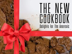 The New Cookbook: Delights for The Anorexic on Amazon now!