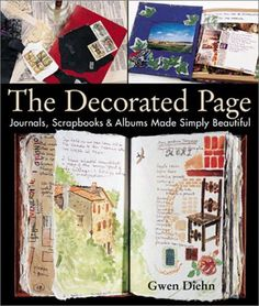 cover of The Decorated Page: Journals, Scrapbooks & Albums Made Simply Beautiful