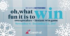 Play dailyone lucky winner each day. PLUS, a Carnival Cruise and a $1,000 Bed Bath & Beyond Gift Card Sweeps Grand Prize. Don't miss this chance to win!