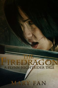 Buy The Firedragon: Flynn Nightsider, by Mary Fan and Read this Book on Kobo's Free Apps. Discover Kobo's Vast Collection of Ebooks and Audiobooks Today - Over 4 Million Titles! Fallen Souls, Real Monsters, High Fantasy, Story Time, Book Review, My Books, Novels, This Book, Mary