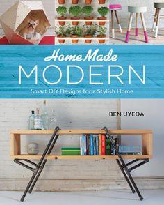 Book Review- HomeMade Modern by Ben Uyeda