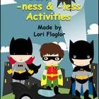 This is an motivating way for your children to learn to add the suffixes of -less and -ness to base words using Super Hero clip art. This file cont...