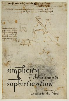 """Simplicity is the ultimate sophistication."" —Leonardo da Vinci  Studies of Machinery (verso of Studies for the Christ Child with a Lamb), about 1503–06, Leonardo da Vinci. The J. Paul Getty Museum"