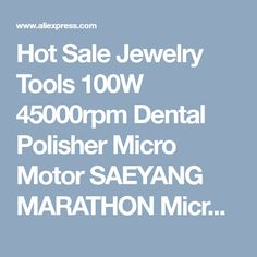 Hot Sale Jewelry Tools 100W 45000rpm Dental Polisher Micro Motor SAEYANG MARATHON Micromotor N8 jewelery tools-in Jewelry Findings & Components from Jewelry & Accessories on Aliexpress.com | Alibaba Group