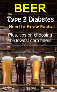 Beer and Diabetes: Need to Know Facts & Choosing Low Carb Options Diabetic Drinks, Diabetic Recipes, Sugar Free Wine, Best Beer To Drink, Low Carb Beer, Beer Types, Diabetes Information, Free Beer, Alcoholic Beverages
