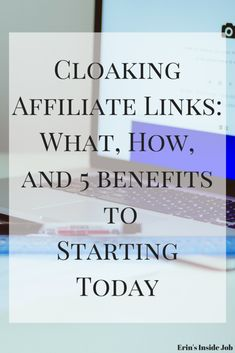 Cloaking Affiliate Links: 5 Benefits to Starting Today - Erin's Inside Job