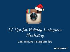 12 Tips for Holiday #Instagram Marketing: Last Minute Instagram Tips