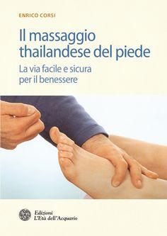 """#Novità! Da domani in libreria un manuale adatto sia per principianti che esperti: """"Il massaggio thailandese del piede"""" di Enrico Corsi. Efficace per eliminare il ristagno linfatico e per conseguire uno stato di profondo rilassamento generale, il massaggio thailandese viene qui illustrato in ogni sua fase! Info: http://bit.ly/MassaggioThailandeseDelPiede"""