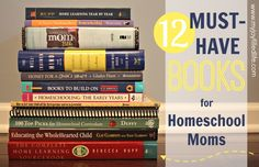 12 Must Have Books for Homeschool Moms