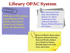 Utilizing OPAC Searching books is Easy by system for Book Title canny, Author talented, Publisher sharp,  Edition fast, Subject astute, Library Name shrewd, Department insightful, Access No watchful, Call Number adroit, Topics quick, ISBN sagacious, Language sharp, Book Status brilliant, Bill No wary, Etc.  Unmistakable standards (No of Books, starting period, extension period, the measure of developments) can be set for Staff and Students. PALPAP ERP can be passed on in books not returned…