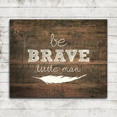 Be Brave Little Man Digital Printable Wall by ZoomBooneCreations