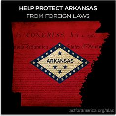 Sign our Arkansas specific petition for American Laws for American Courts.