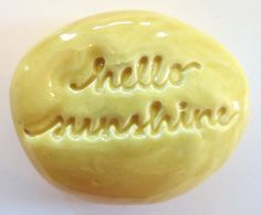 HELLO SUNSHINE Pocket Stone  Ceramic  Sun Yellow by InnerArtPeace, $6.00
