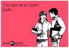 "Actually, you had me at ""I hate Taylor Swift."" Totally happened this weekend. Hilarious moment. #newfriends"