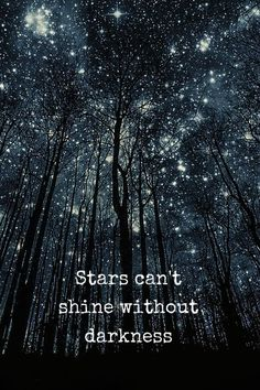 Stars can't shine without darkness. Positive quote. To see the biggest selection of inspiration positive and motivational quotes click on this image!