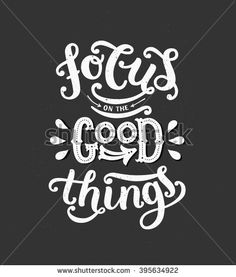 stock-vector-focus-on-the-good-things-motivation-poster-inspiration-quote-vector-typography-poster-with-hand-395634922.jpg (400×470)
