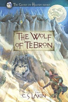 The Wolf of Tebron by C S Lakin  Submit a review and become a Faerytale Magic Reviewer! www.faerytalemagic.com