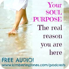 FREE AUDIO: Your Soul Purpose: The REAL reason you are here....The deeper wisdom and truth behind why you are here on this planet. The higher perspective on who are and what your purpose is in this lifetime. Prepare for a consciousness shift. This podcast could change everything…Visit: www.kimberleyjones.com/podcasts - Love, Kimberley ♥ PLEASE RE-PIN ♥ #SOUL PURPOSE #BUSINESS #WOMEN