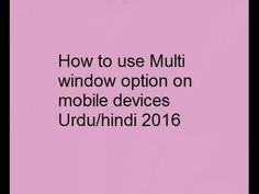 How to use Multi window option on mobile devices   Urdu   hindi 2016
