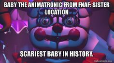 Made a meme summing up Baby from FNAF: Sister Location