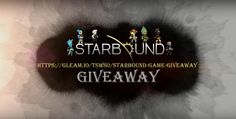 Enter this giveaway to have the chance to win a copy of the Starbound game.