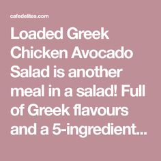 Loaded Greek Chicken Avocado Salad is another meal in a salad! Full of Greek flavours and a dressing that doubles as a marinade! Avocado Chicken Salad, Chicken Salad Recipes, Avocado Salad, Healthy Eating Tips, Clean Eating Recipes, Greek Recipes, Real Food Recipes, Yummy Food, Cafe Delight