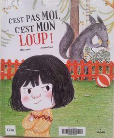 C'est pas MOI, c'est MON LOUP !  Texte de Mily CABROL et illustrations d'Amélie GRAUX. Editions Milan, 2012.  Sélection CP.  Votre enfant vous l'a certainement déjà faite celle-là quand au moment d'expliquer LA bêtise, il s'exclame, « c'est pas moi, c'est… lui/elle ; mon frère/ma sœur ; Alexandre ou Sylvie ; l'ami imaginaire, à compléter… Mais nous ne sommes pas dupes, nous les mamans/parents !
