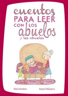 """""""Cuentos para leer con los abuelos y las abuelas"""" - María Bautista (Cuento a la vista)"""