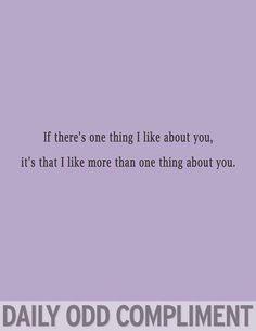The daily odd compliment - cafemom el humor, funny quotes, funny flirting quotes, Funny Flirting Quotes, Flirting Texts, Funny Quotes, Motivational Quotes, Crush Quotes, Me Quotes, Quotable Quotes, Daily Odd, Odd Compliments