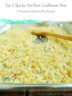 How to make the best cauliflower rice + my delicious roasted cauli rice recipe! | Back To The Book Nutrition