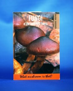 Fungi of the South West Forests. An introduction to Fungi found along the Bibbulmun Track. Forests, Fungi, Track, Shop, Books, Livros, Mushrooms, Runway, Book