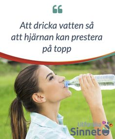 Att dricka vatten så att hjärnan kan prestera på topp.  Två #liter vatten om dagen håller #kroppen #vätskebalanserad. Du har #säkerligen hört detta flera gånger, men vad det inte #specificerar är att vatten även är bra för #hjärnan.