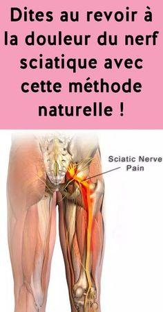 Dites au revoir à la douleur du nerf sciatique avec cette méthode naturelle !