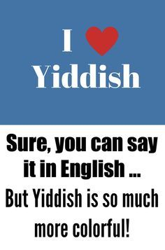 A humorous guide to how to sprinkle ordinary English with Yiddish words that pack so much more of a punch!