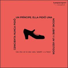 Cenicienta nunca pidió un principe. Ella pidió una noche libre y un vestido. http://www.estudiantes.info