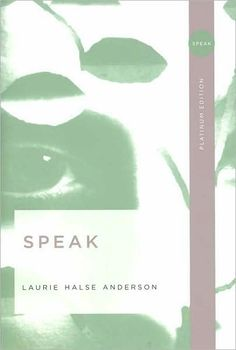 Speak by Laurie Halse Anderson is a young adult novel that is frequently censored. It is a story about a teenage girl who was raped the summer before she started high school.