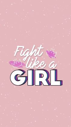 Wallpaper Fight Like a Girl Gocase Emoji Wallpaper, Girl Wallpaper, Screen Wallpaper, Wallpaper Quotes, Wallpaper Backgrounds, Watch Wallpaper, Wallpaper Telephone, Friendship Words, Photocollage