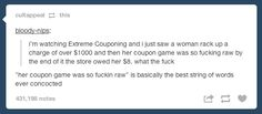 When your coupon game is on point:   27 Times Tumblr Hilariously Captured The Struggle Of Being Broke