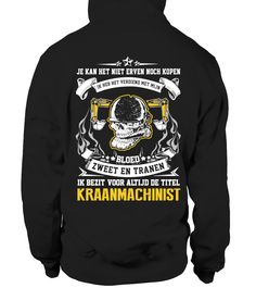 Kraanmachinist  => #parents #father #family #grandparents #mother #giftformom #giftforparents #giftforfather #giftforfamily #giftforgrandparents #giftformother #hoodie #ideas #image #photo #shirt #tshirt