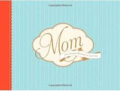 Mom, I've always wanted to tell you - Chronicle Books