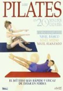 Pilates en 20 minutos cada día: curso completo, el método más rápido y eficaz de estar en forma.