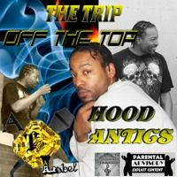 Hood Antics the FREE Mixtape by A TRIP LABEL on SoundCloud