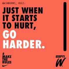 Go harder. #maketherules