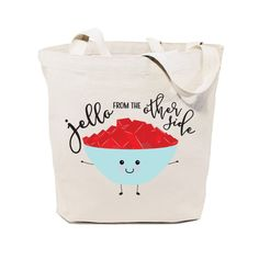 Cotton Canvas Jello From The Other Side Tote Bag – The Cotton and Canvas Co.