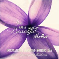 Wishing you all a peaceful Bereaved Mother's day <3